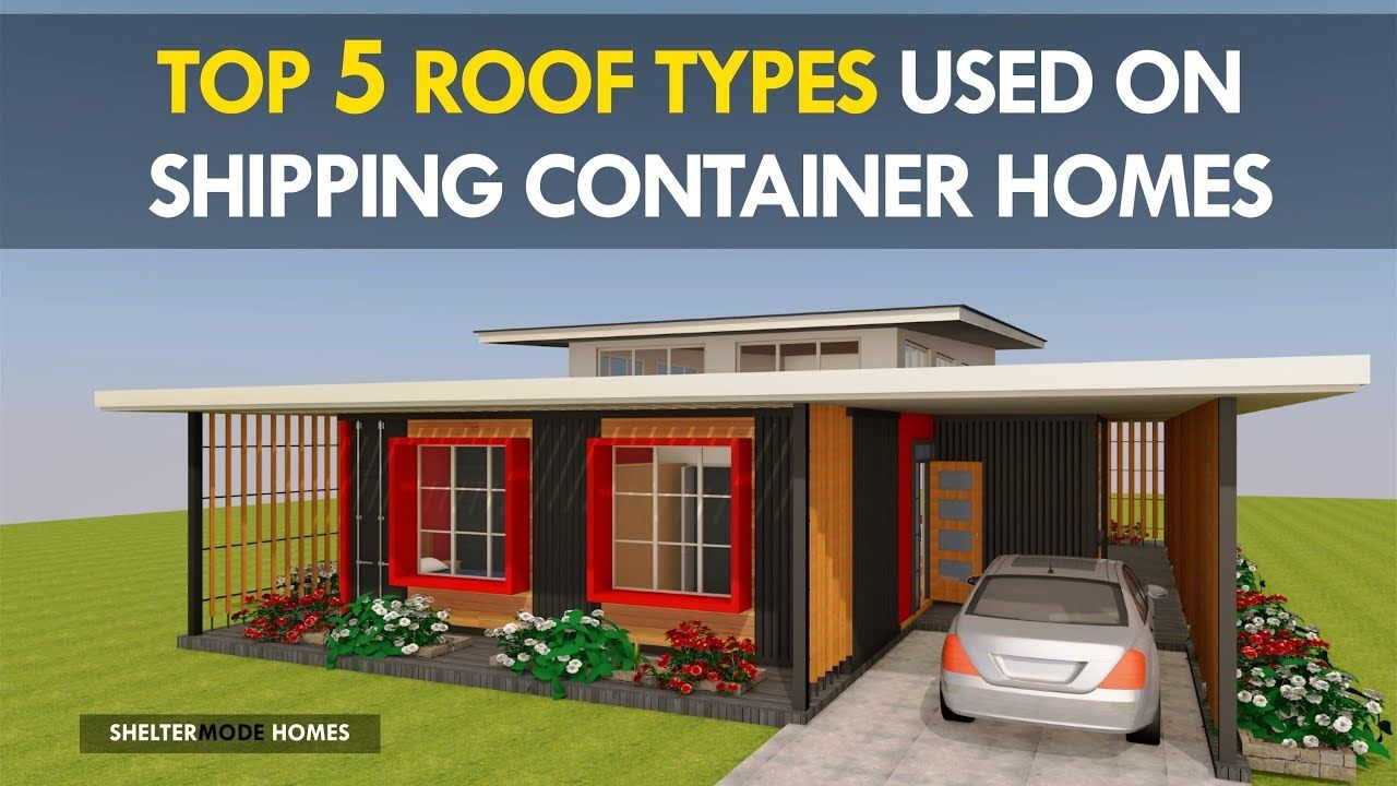 The Top 5 Roof Types To Use On Shipping Container Homes And Buildings By Container House Container House Plans Container House Design