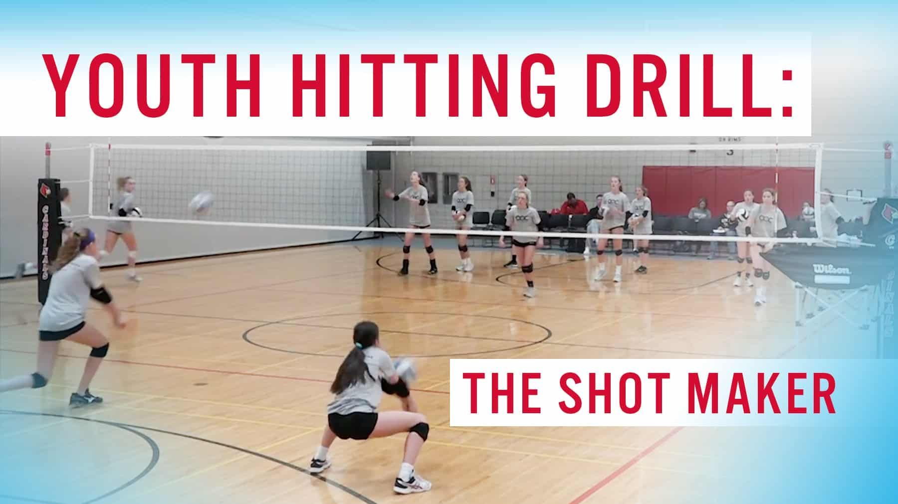 Youth Hitting Drill The Shot Maker The Art Of Coaching Volleyball Volleyball Skills Youth Volleyball Volleyball Training