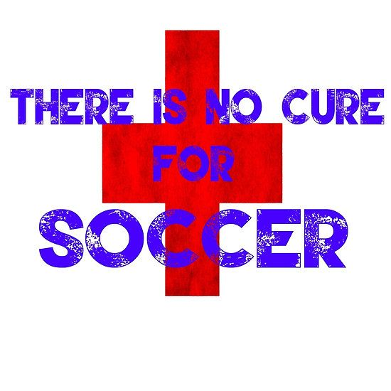 There Is No Cure For Soccer T Shirt