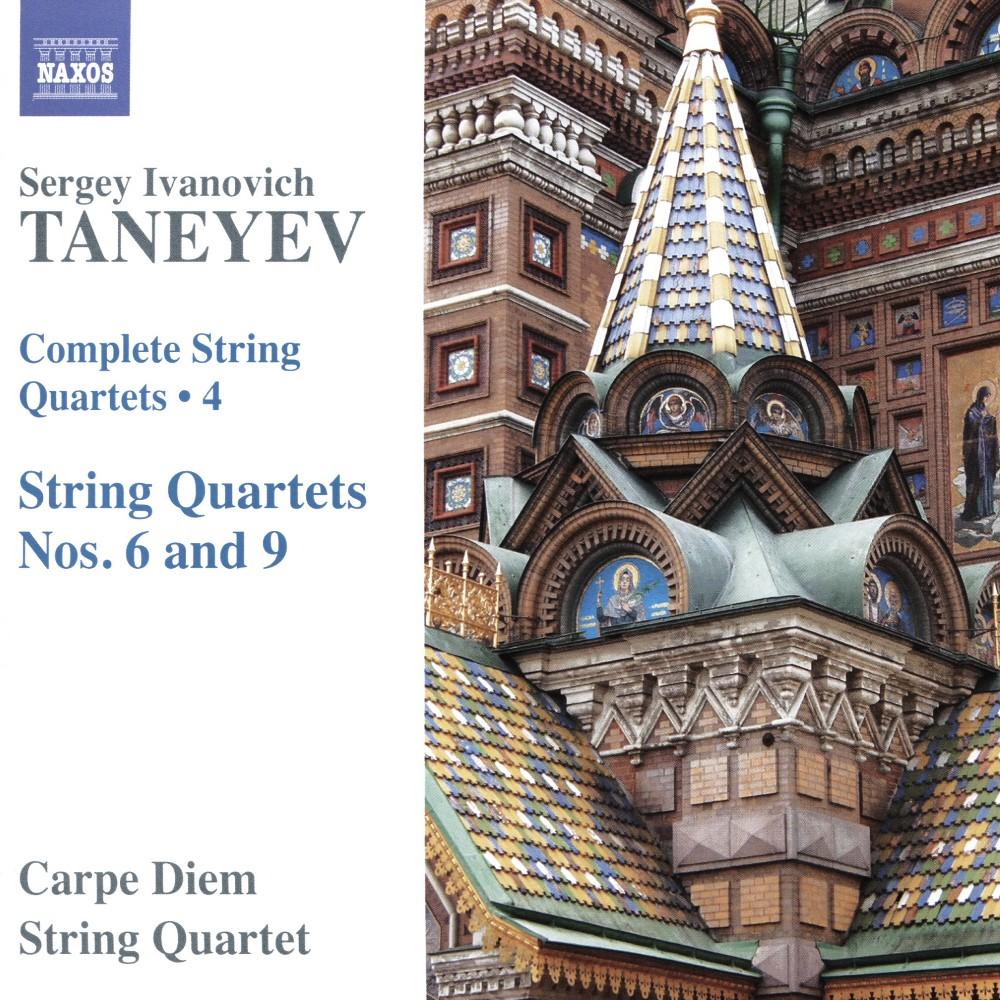 Carpe Diem String Quartet - Taneyev: Complete String Quartets, Vol. 4 - String Quartets Nos. 6 and 9
