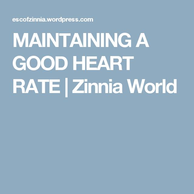 MAINTAINING A GOOD HEART RATE   Zinnia World