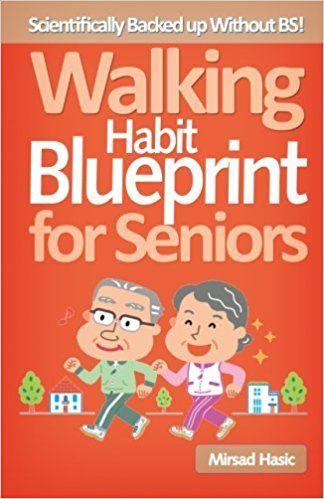 Walking habit blueprint for seniors mirsad hasic 9781499700893 walking habit blueprint for seniors mirsad hasic 9781499700893 amazon books malvernweather Images