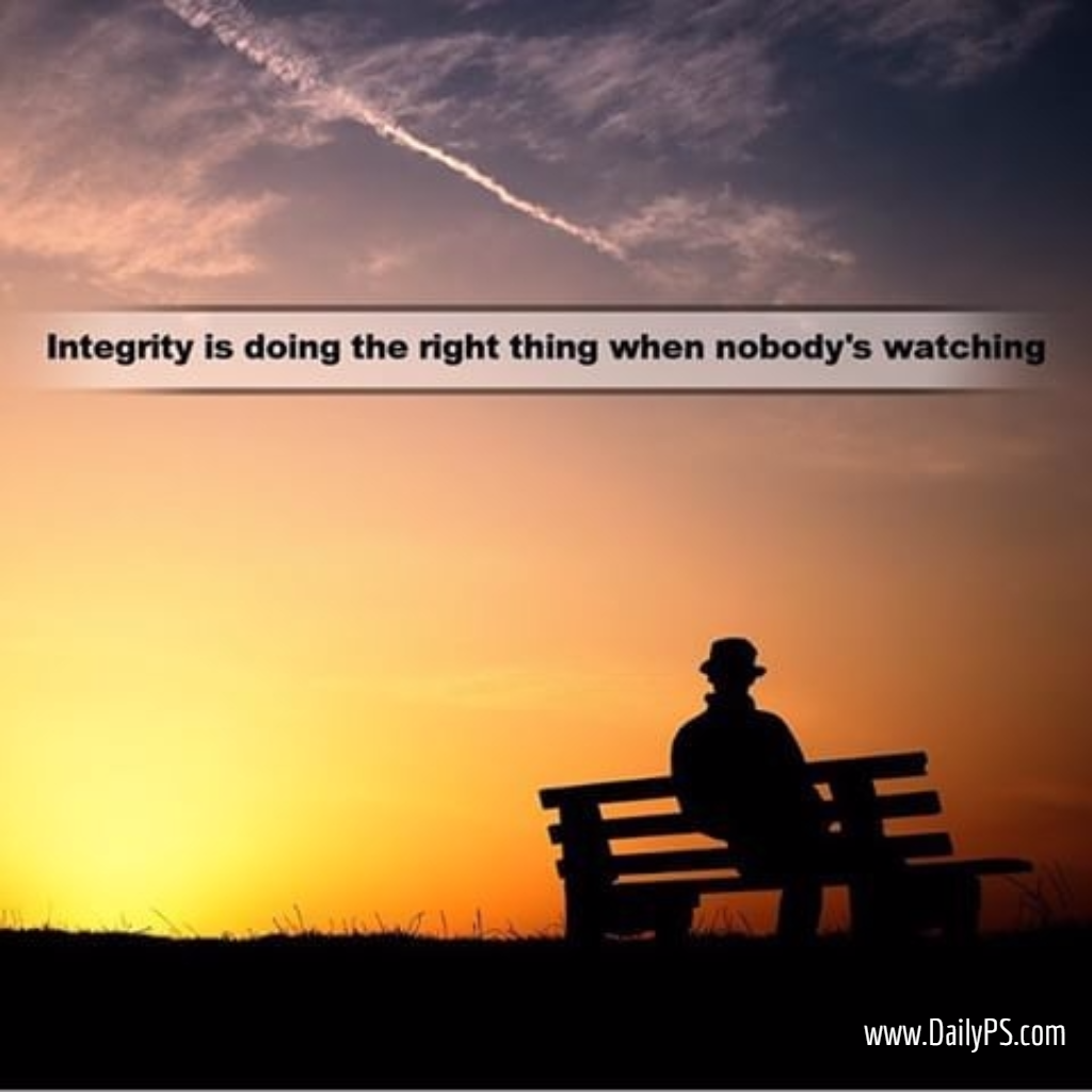 Integrity Is Doing The Right Thing When Nobodys Watching