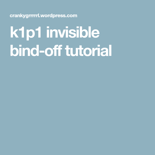 K1p1 Invisible Bind-off Tutorial