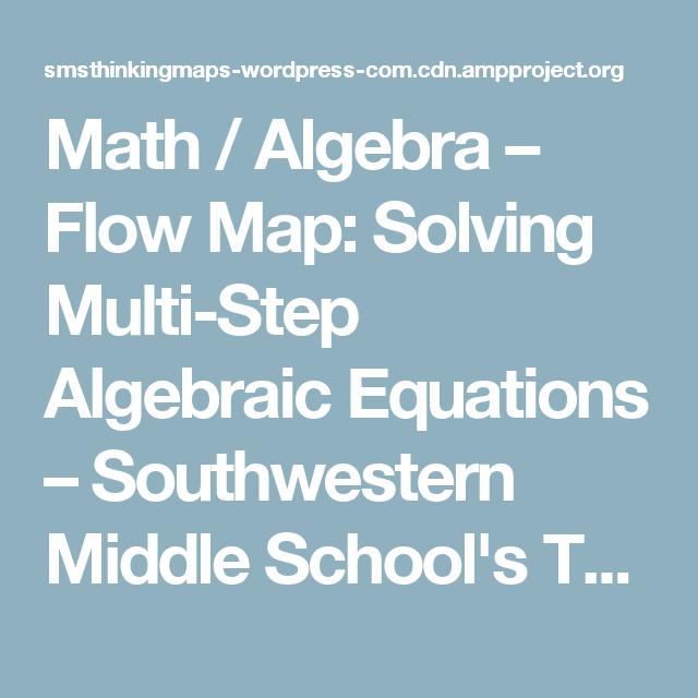 Math / Algebra – Flow Map: Solving Multi-Step Algebraic Equations ...