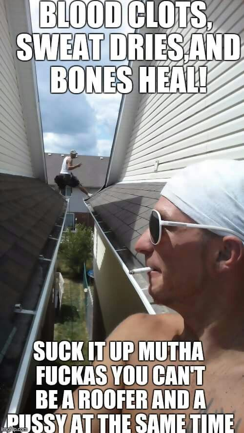 Roofing Meme Funny Stuff Roof Quotes Glass Roof