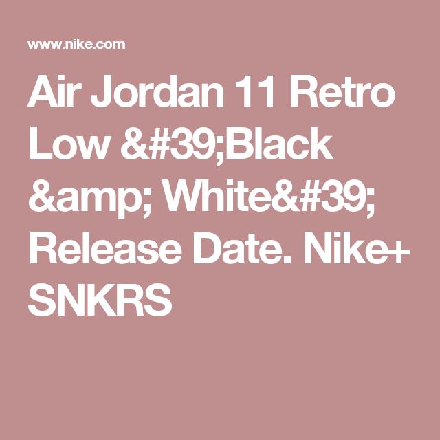 d8b060d0feb2 Air Jordan 11 Retro Low  Black   White  Release Date. Nike+ SNKRS ...