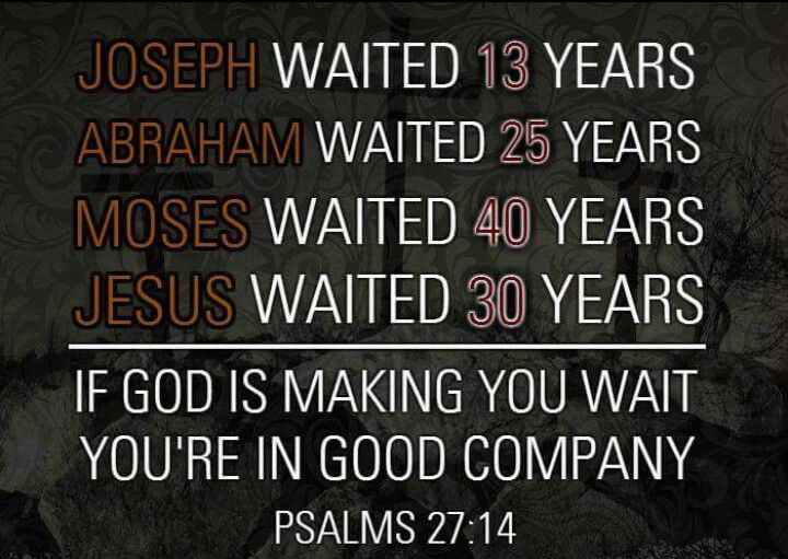 If God is making you wait, you're in good company...