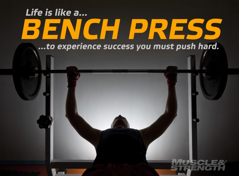 Superb Life Is Like A Bench Press.