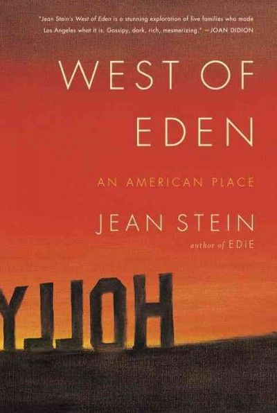 """""""West Of Eden"""" by Jean Stein ... An oral history of five outsider families who rose to power and fortune in Hollywood and Los Angeles traces their humble origins, the dreams that inspired their ambitions, the setbacks that challenged their achievements and their enduring legacies.  Find this book here @ your Library http://lilink.org/record=b14070395~S0"""