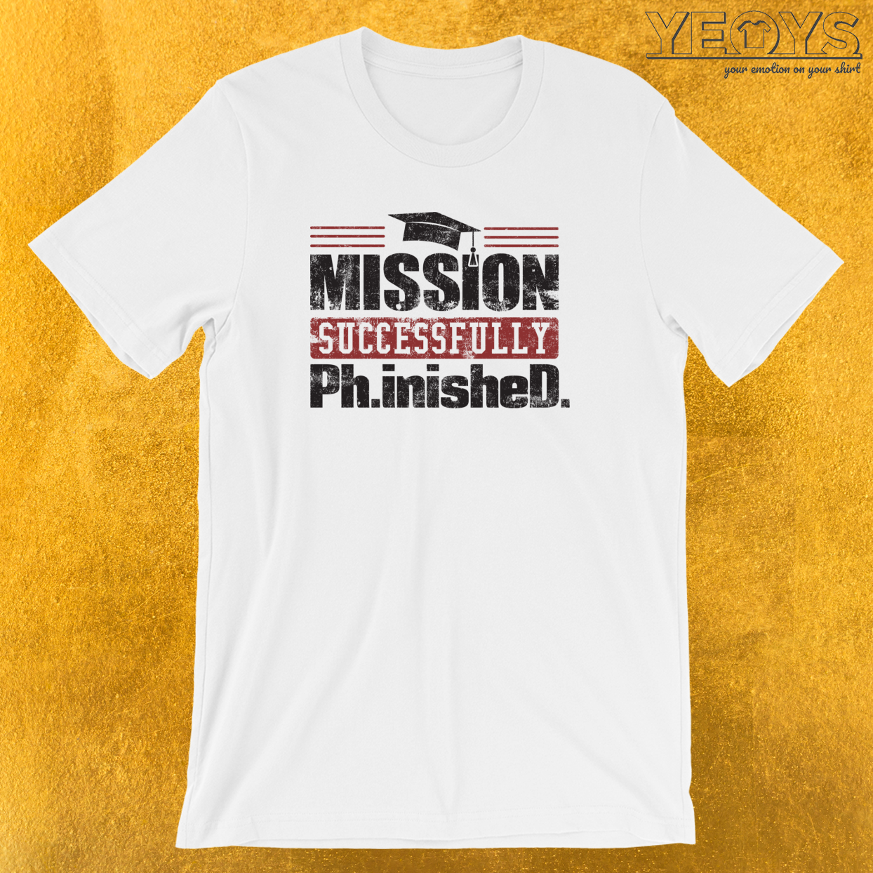 Mission Succsessfully Finished T Shirt Graduation Quotes Amazing Mission Succsessfully Finished Clothing With Distressed Hat Shirts T Shirt Love T Shirt