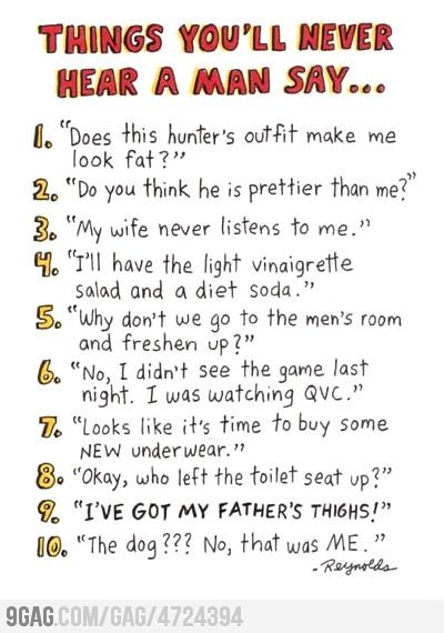 Things You Will Never Hear A Man Say With Images Men Quotes