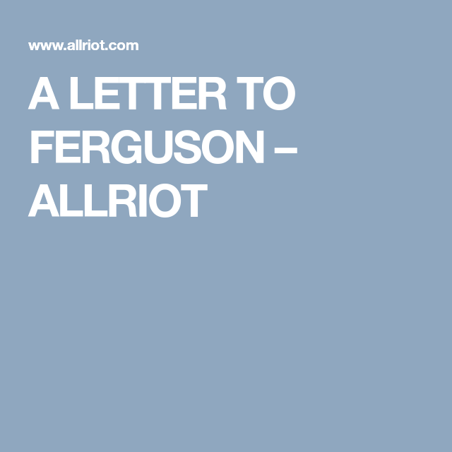 А Letter to Ferguson - Police Brutality in the US