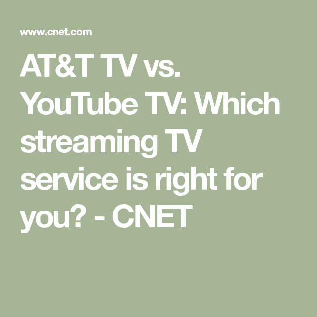 YouTube TV vs. AT&T TV Which live TV streamer is best? in