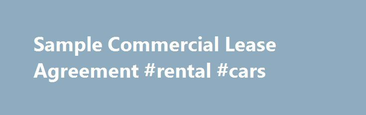 Sample Commercial Lease Agreement #rental #cars http\/\/rentals - sample landlord lease agreement