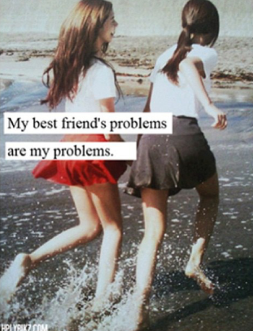 My best friends problems are my problems. @Rebekah Ahn Ahn Cornell always there to stick up for you and support you!