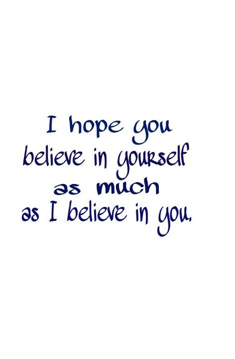 love you, believe in you