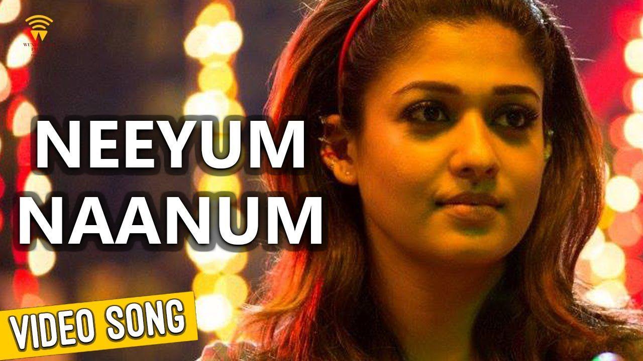 Neeyum Naanum Anbe Video Song Download Imaikkaa Nodigal Nayanthara Songs Anirudh Ravichander Video