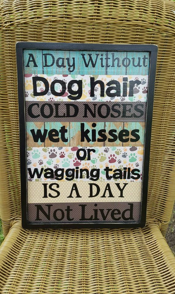 024315e3484c3 A Day Without Dog Hair, Dog Owners, Pet Lovers, Wall Decor, Pet ...