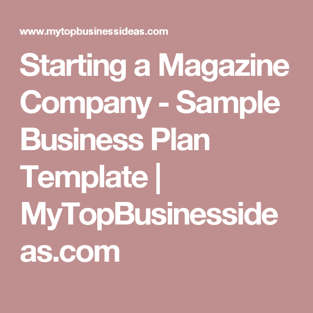 Starting A Magazine Company Sample Business Plan Template - Magazine business plan template