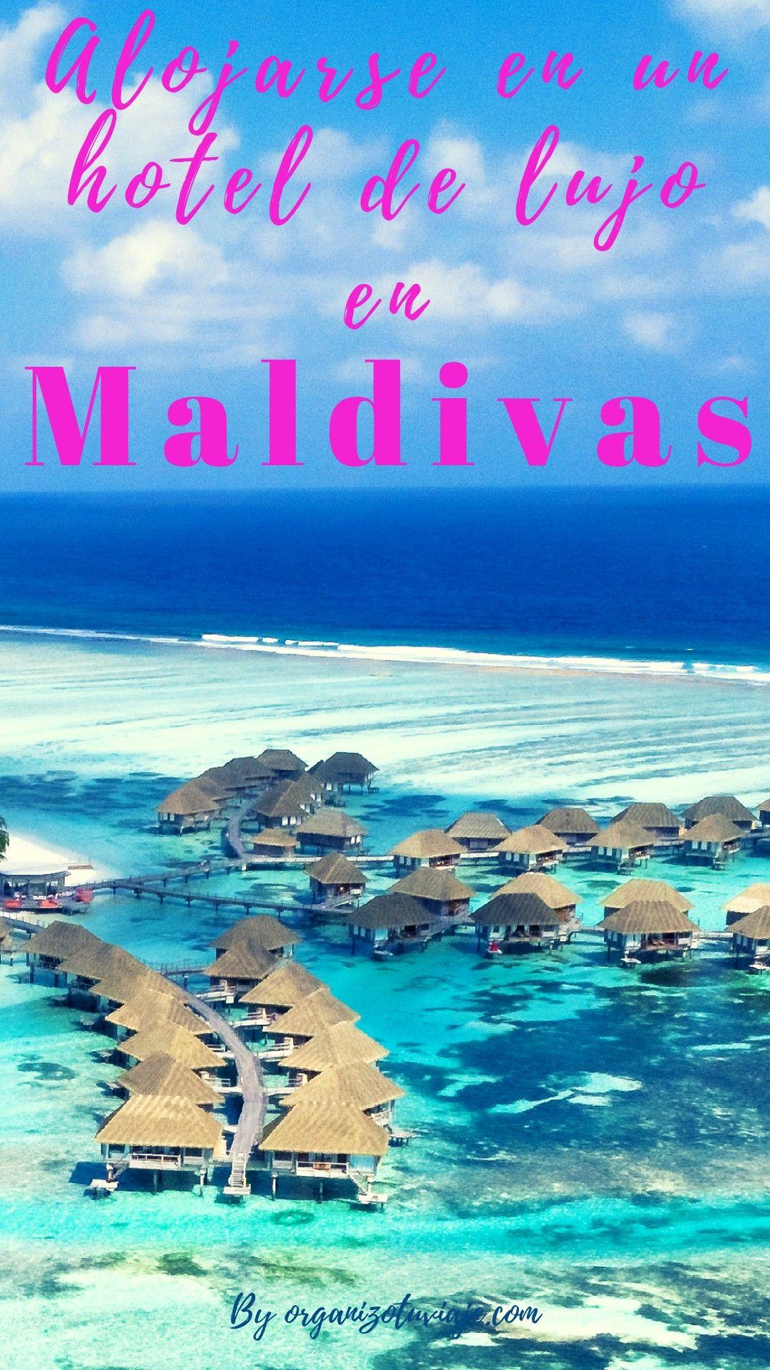 Maldivas De Lujo Por Tu Cuenta Maldivas Islas Maldivas Lugares De Vacaciones