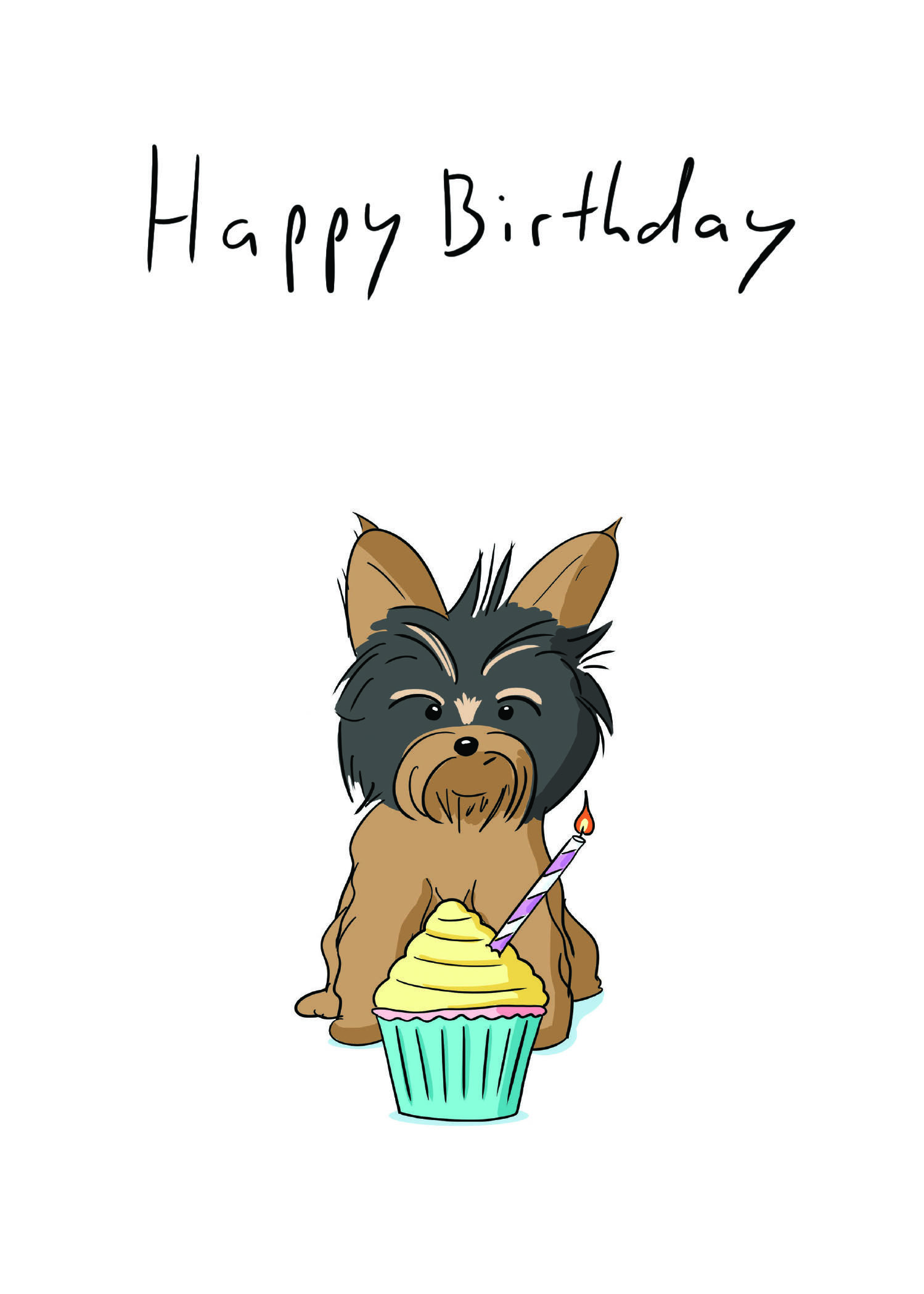 Yorkie Birthday Card Had A Good Time Drawing This Little Guy But Coloring Him In Was Challenging Card Greetingcar Happy Birthday Dog Birthday Cards Cards