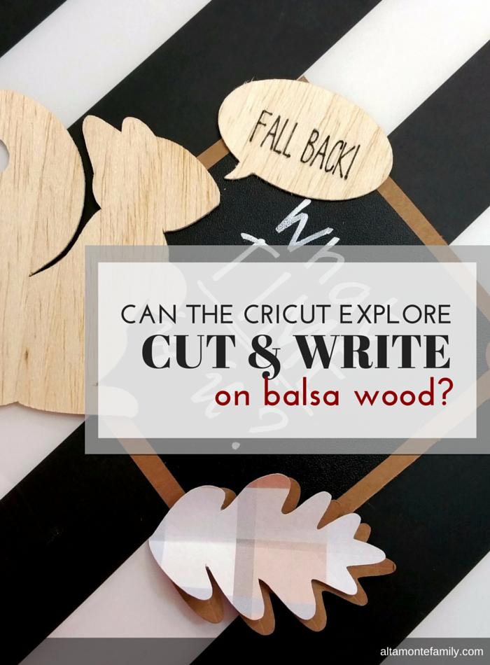 Can The Cricut Explore Air Cut And Write On Balsa Wood