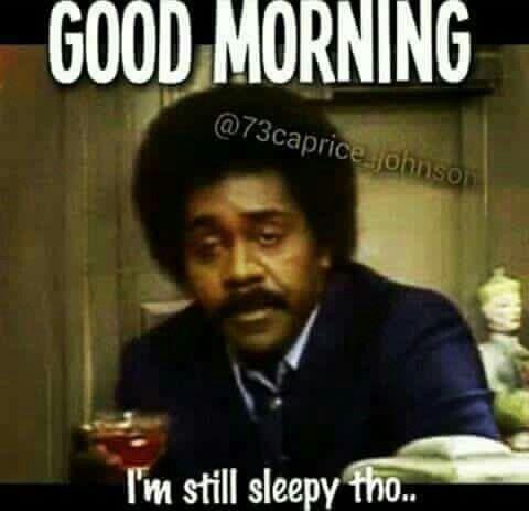 Pin By Kandi Koated On Good Morning Good Morning Quotes Morning Quotes Funny Funny Good Morning Memes