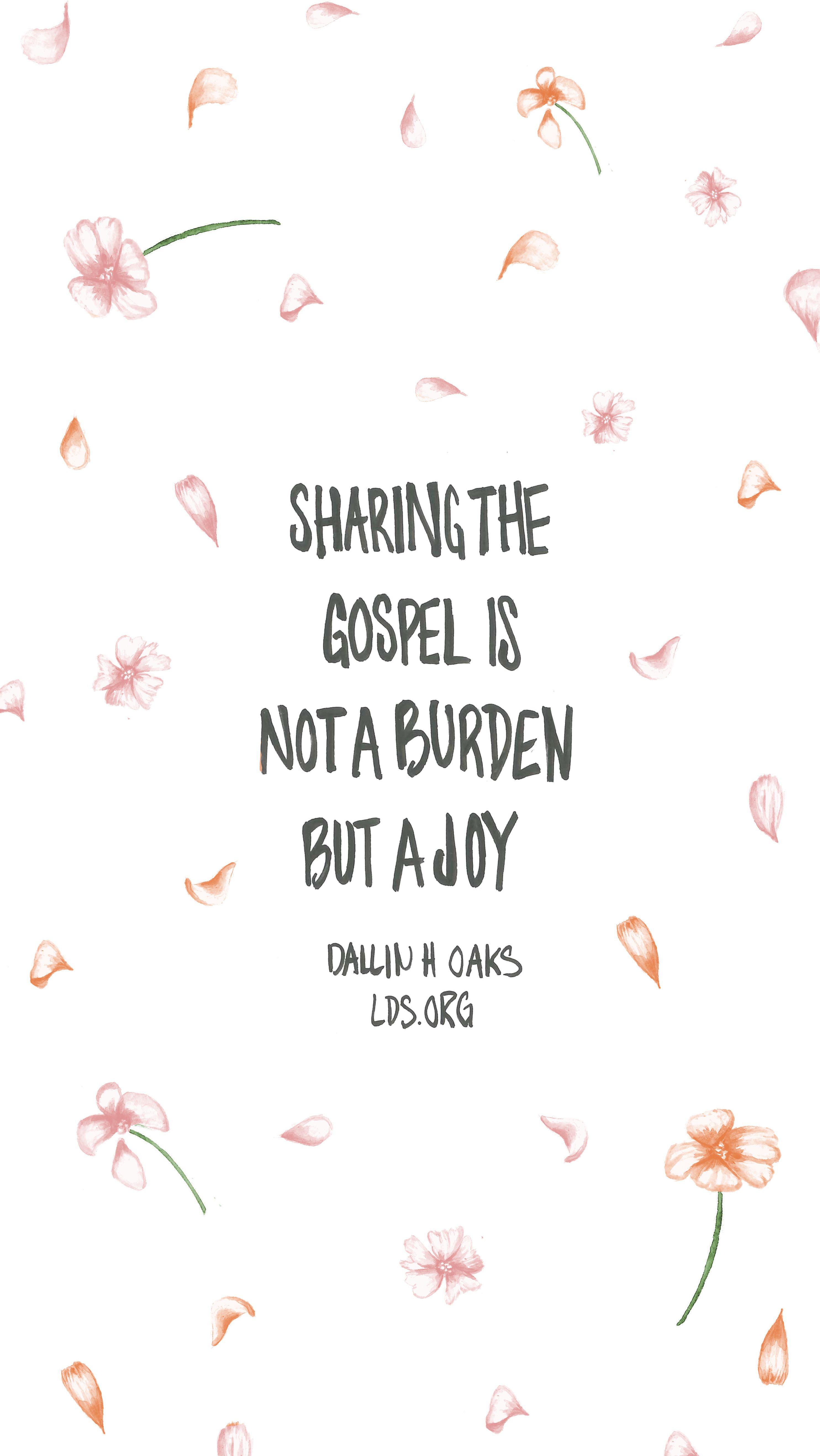 Sharing The Gospel Is Not A Burden But A Joy Dallin H Oaks Lds