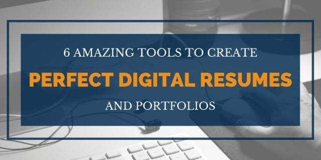 Resume  6 Amazing Tools to Create Perfect Digital Resumes and - perfect resumes