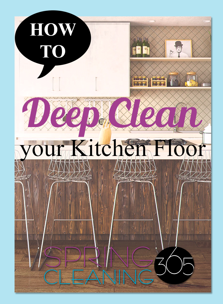 Superieur Spring Cleaning Kitchen Floor Tips: Itu0027s The Season To Deep Clean The Kitchen  Floor And Finally Make Your Linoleum, Wood, Etc. Look New Again!