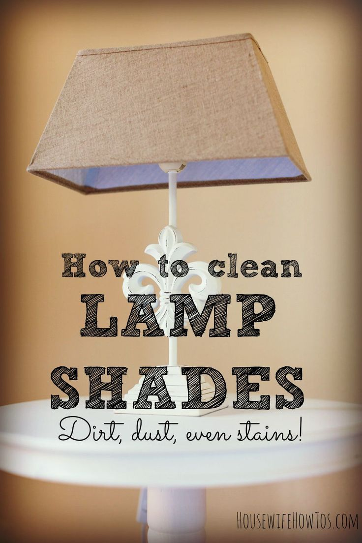 How To Clean Lamp Shades Custom How To Clean Lamp Shades  Nice Why Not And To Day Inspiration Design