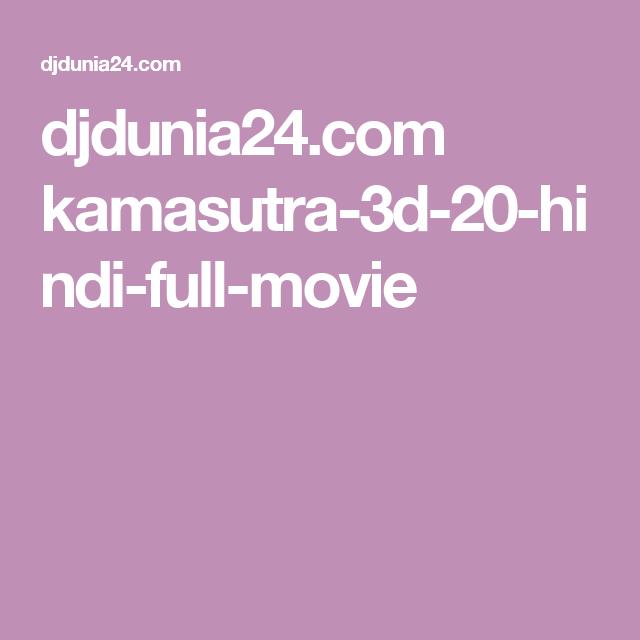 free download of kamasutra 3d movie in hindi