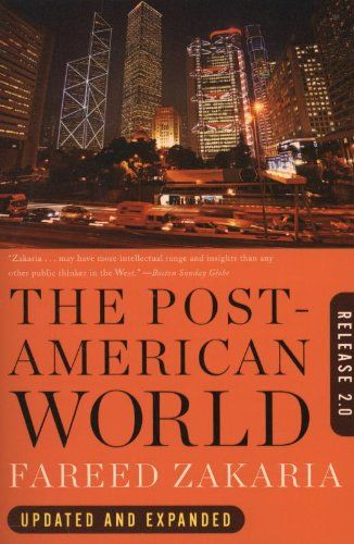 The Post American World Release 2 0 By Fareed Zakaria Http Www Amazon Com Dp 0393340384 Ref Cm Sw R Pi Dp Weirsb0 Books Intelligent Books Most Popular Books