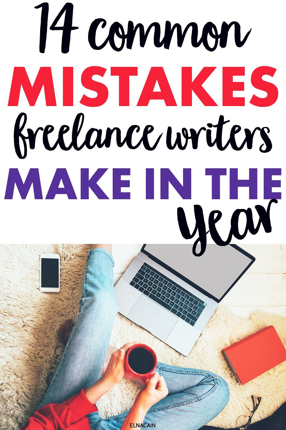 20 Common Mistakes Freelance Writers Make in Their First Year