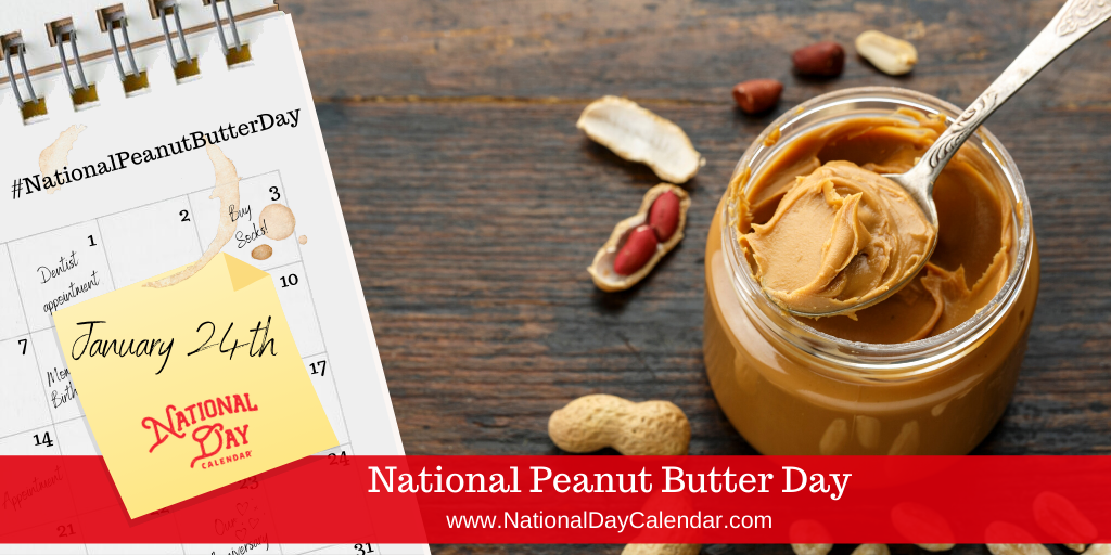 National Peanut Butter Day January 24 National Day Calendar In 2020 Peanut Butter Peanut Food Now