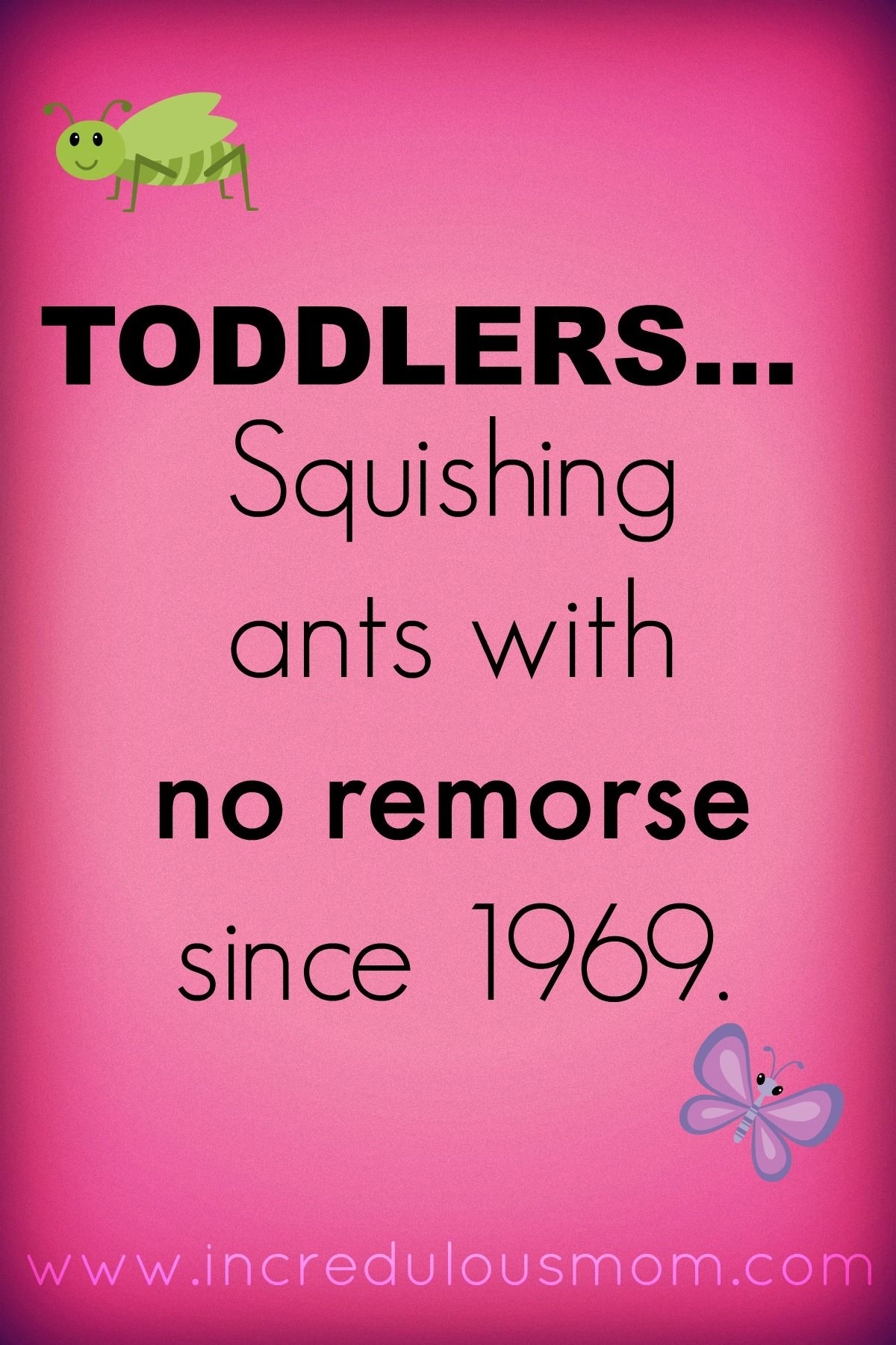 Toddler Quotes Toddlers Quotes Bugs Squish  Chuckles  Pinterest  Toddler Quotes