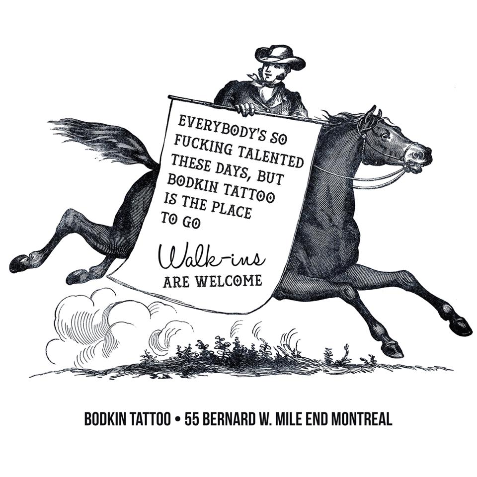 Passez au Salon, c'est toujours un plaisir de vous voir! BODKIN TATTOO Dominique Bodkin Virgini Védard Val Bleh Castonguay Yann Drolet Pascal Guimond Nous sommes disponibles à tous les jours pour vous rencontrer et ou vous tatouer!