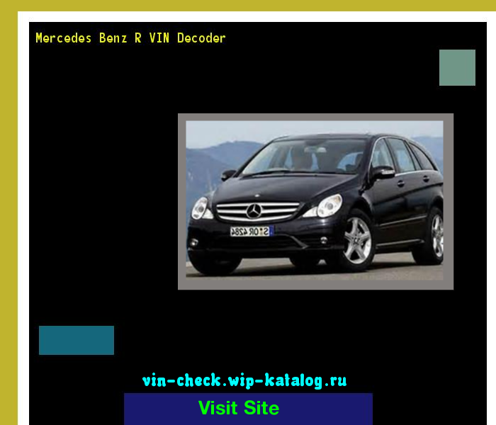 Mercedes Benz R VIN Decoder - Lookup Mercedes Benz R VIN number. 170047 - Mercedes-Benz. Search Mercedes Benz R history, price and car loans.