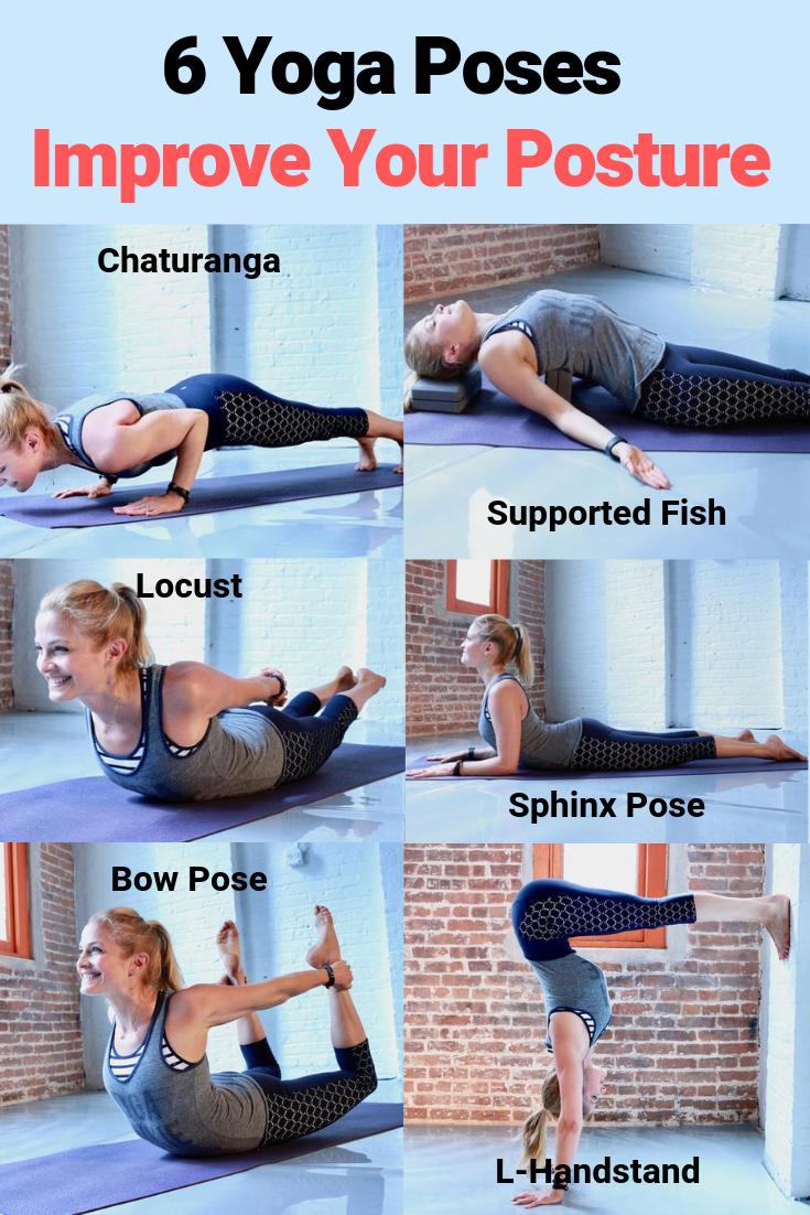 Good Posture Tips 6 Yoga Poses Improve Your Posture Yoga