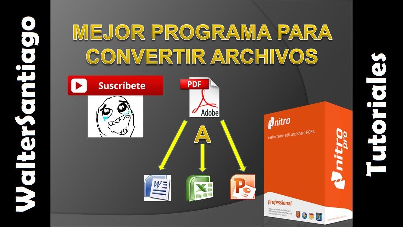 Mejor Programa Para Convertir Archivos Pdf A Word Excel Power Point Entre Otros Formatos 2015 Archivadores Que Te Mejores Tutoriales