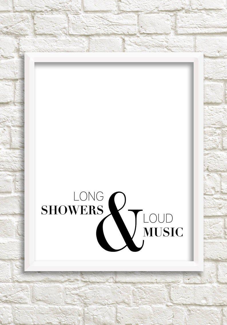 Bathroom wall art, black white printable, minimalist bathroom print, black and white digital download quote print, long showers & loud music