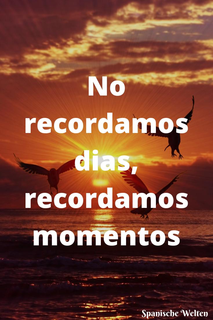 Spanische Weisheiten | Spanische zitate, Spanische zitate
