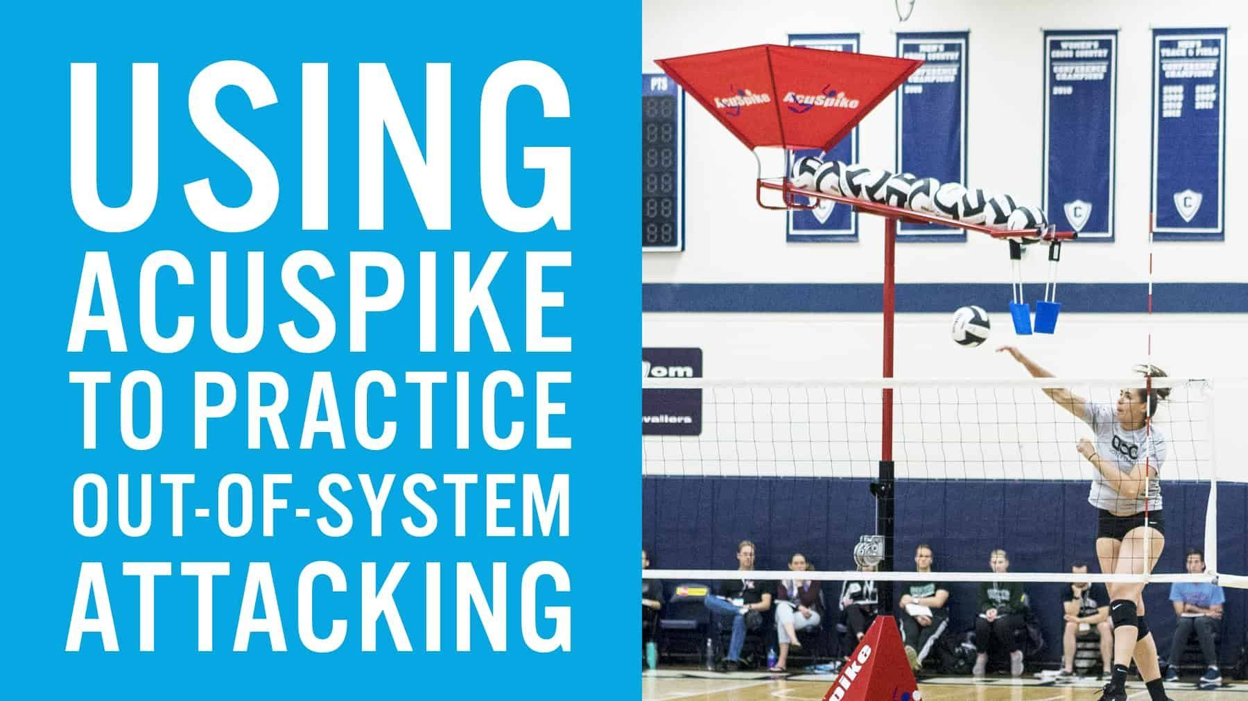 Using Acuspike To Practice Out Of System Attacking The Art Of Coaching Volleyball Coaching Volleyball Volleyball Coaching