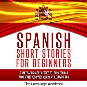 Download spanish short stories for beginners 9 captivating short libros en espaol spanish short stories for beginners 9 captivating short stories to learn spanish expand your vocabulary while having fun details can fandeluxe Choice Image