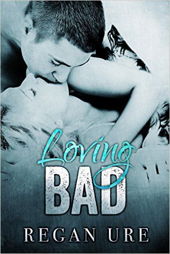 Loving Bad by Regan Ure | Book Reviews | Books, Wattpad