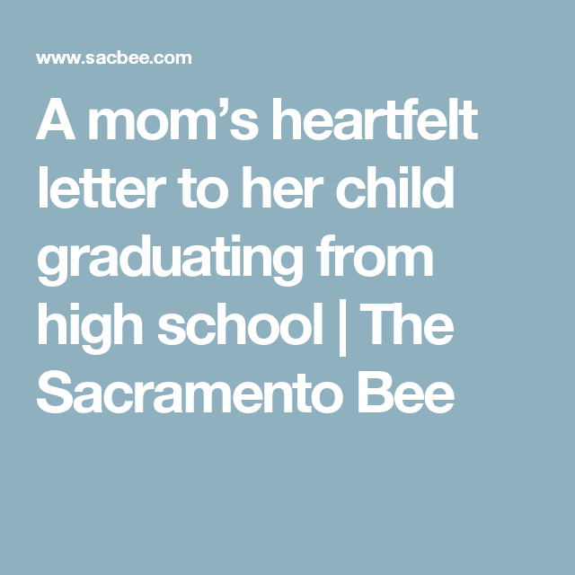 A MomS Heartfelt Letter To Her Child Graduating From High School