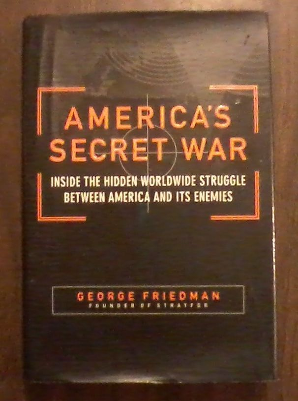 americas secret war inside the hidden worldwide struggle between the united states and its enemies