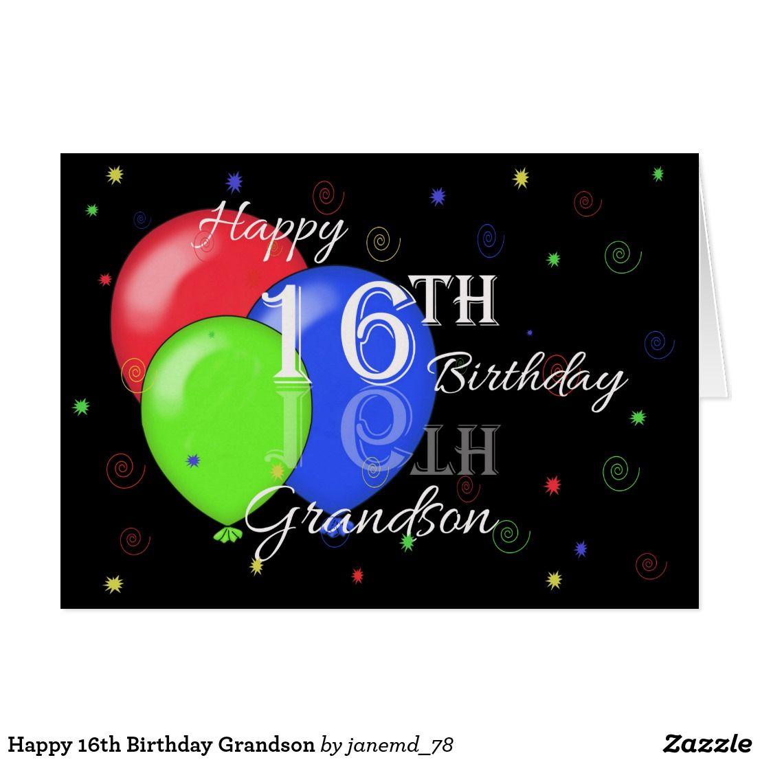 Happy 16th Birthday Grandson Card Zazzle Com Happy 16th Birthday 16th Birthday Wishes Grandson Birthday Cards