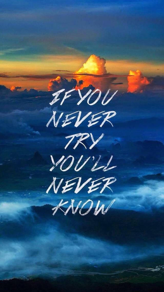 If you never try...you'll never know Motivasi